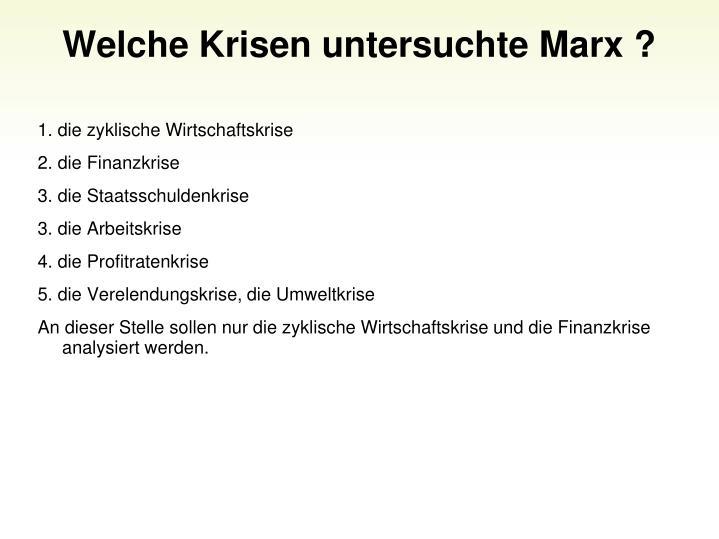 Welche Krisen untersuchte Marx ?