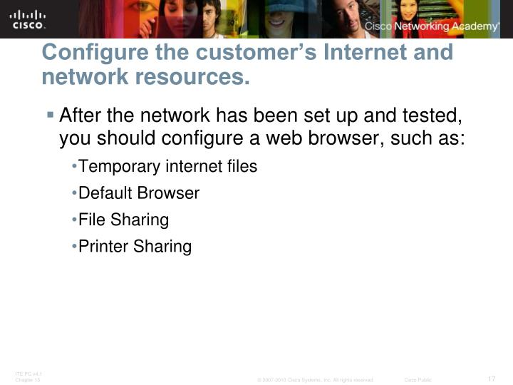 Configure the customer's Internet and network resources.