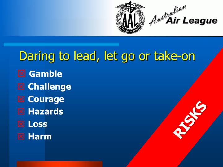 Daring to lead, let go or take-on