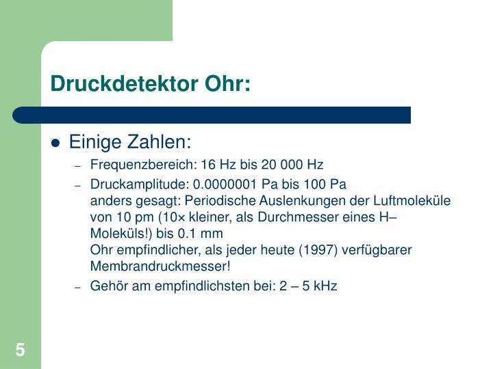 Druckdetektor Ohr: