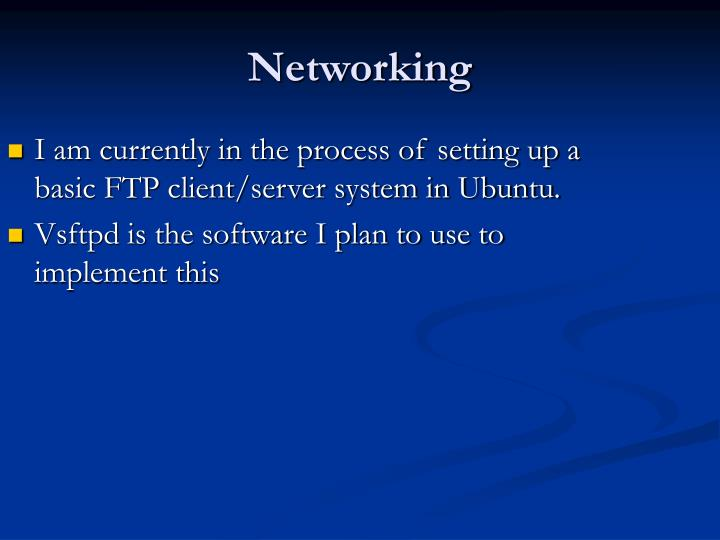 I am currently in the process of setting up a basic FTP client/server system in Ubuntu.