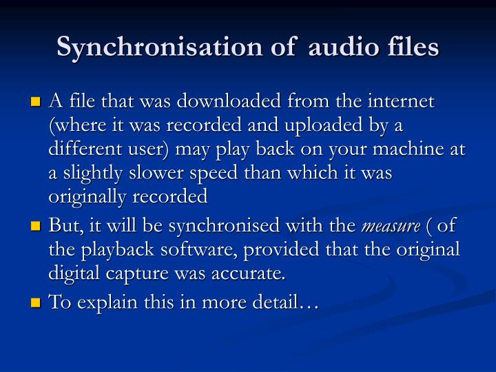Synchronisation of audio files