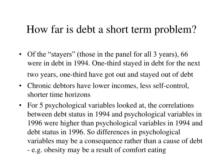 How far is debt a short term problem?