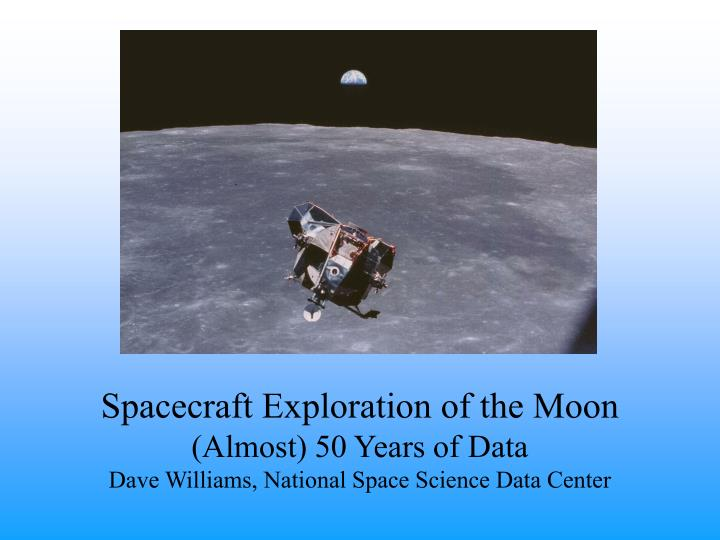 Spacecraft Exploration of the Moon