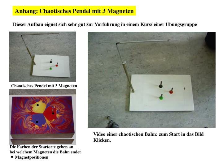 Anhang: Chaotisches Pendel mit 3 Magneten