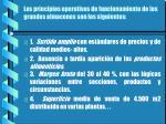 los principios operativos de funcionamiento de los grandes almacenes son los siguientes