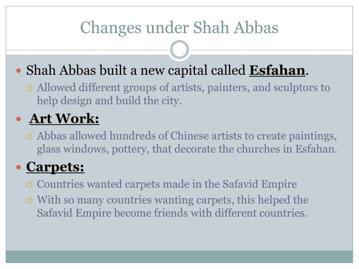 Changes under Shah