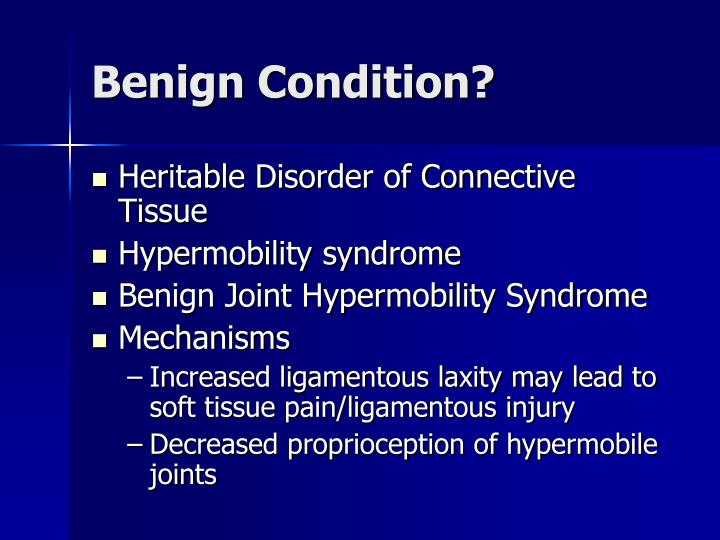 Benign Condition?