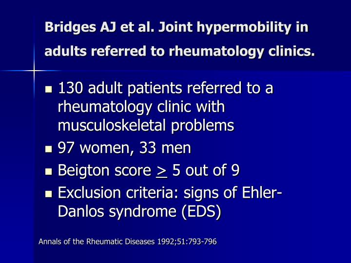 Bridges AJ et al. Joint hypermobility in adults referred to rheumatology clinics.
