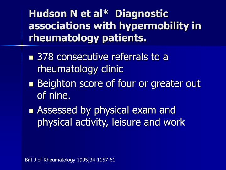 Hudson N et al*  Diagnostic associations with hypermobility in rheumatology patients.