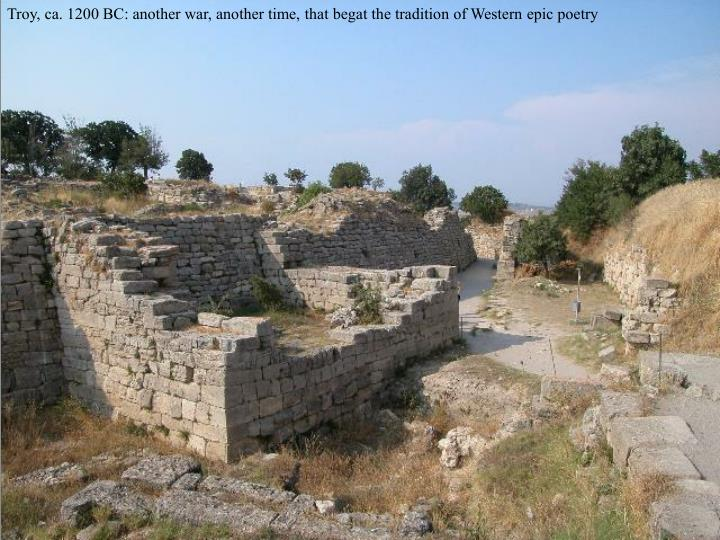 Troy, ca. 1200 BC: another war, another time, that begat the tradition of Western epic poetry