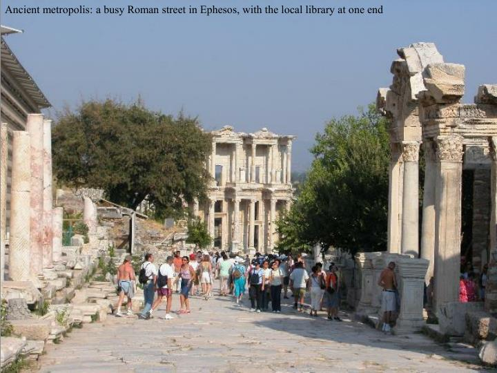 Ancient metropolis: a busy Roman street in Ephesos, with the local library at one end