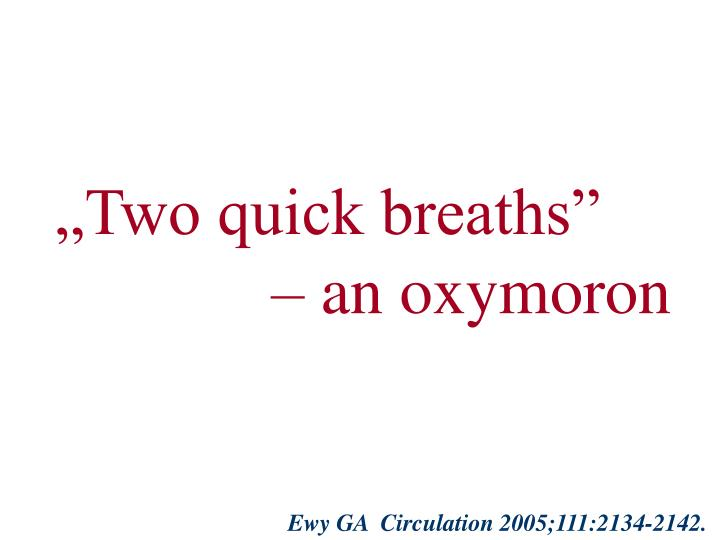 """Two quick breaths"""