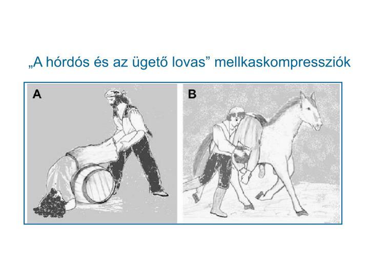 """""""A hórdós és az ügető lovas"""" mellkaskompressziók"""