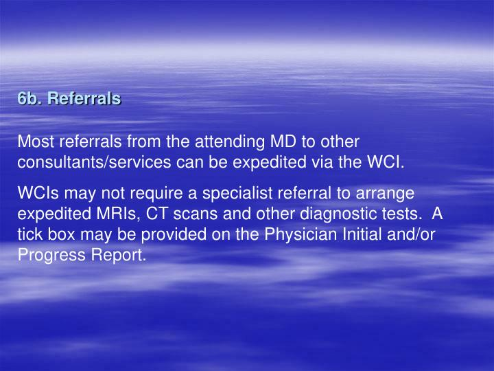 6b. Referrals