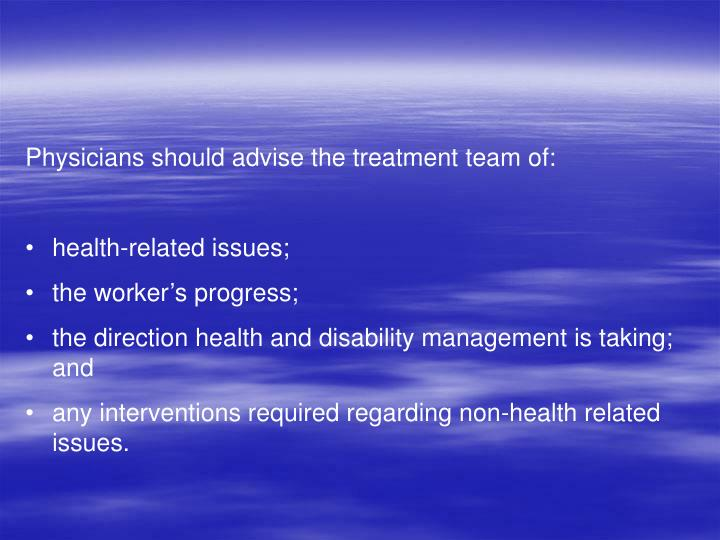 Physicians should advise the treatment team of: