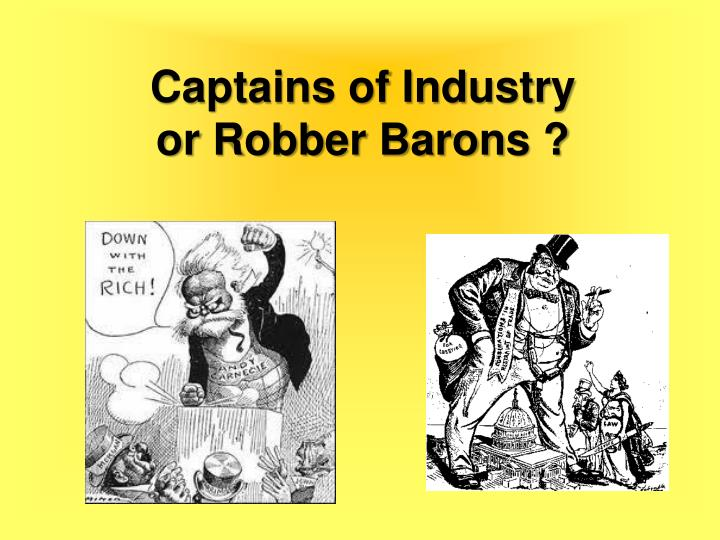 robber barons captains industry dbq Robber baron or captain of industry assigned individual how he acquired his wealth how he (or his related robber baron or c a p t ain of industry.
