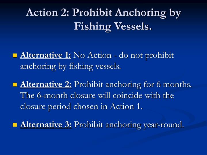Action 2 prohibit anchoring by fishing vessels