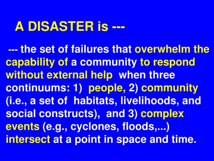 A DISASTER is ---