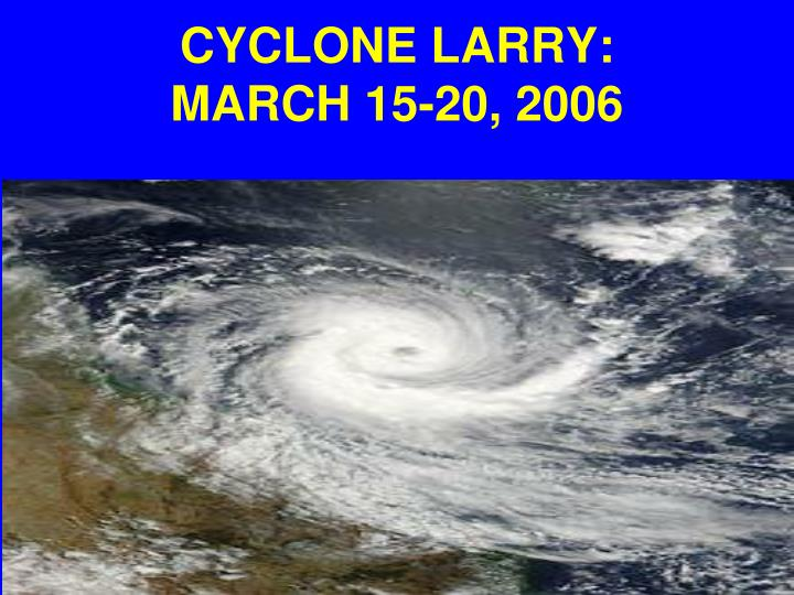 CYCLONE LARRY: