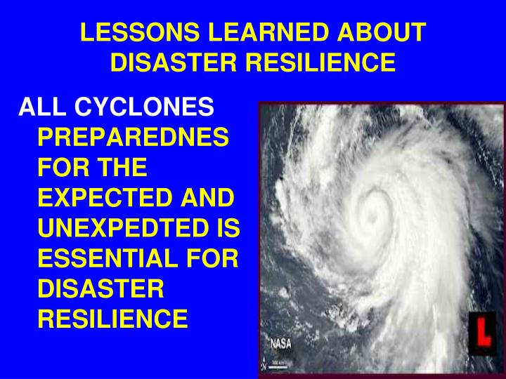 LESSONS LEARNED ABOUT DISASTER RESILIENCE
