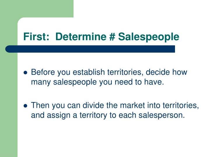 First:  Determine # Salespeople