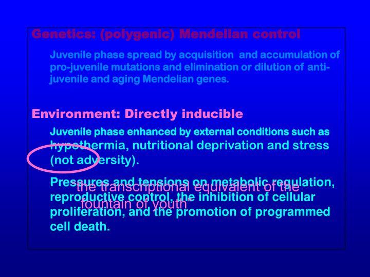 Genetics: (polygenic) Mendelian control