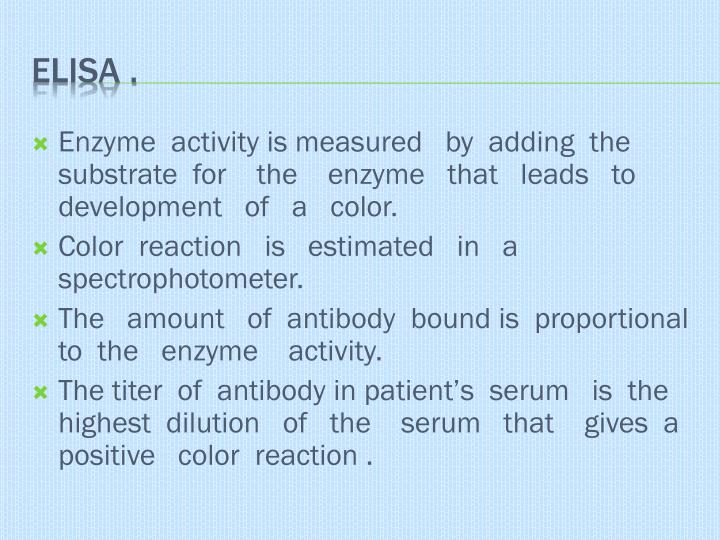 Enzyme  activity is measured   by  adding  the  substrate  for    the    enzyme   that   leads   to  development   of   a   color.