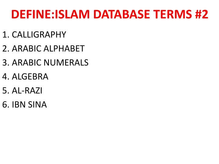 DEFINE:ISLAM DATABASE TERMS #2