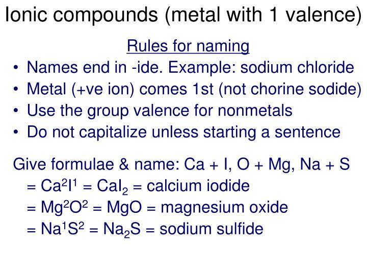 Ionic compounds metal with 1 valence