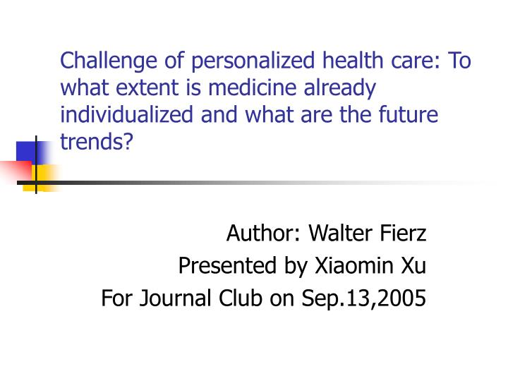 Challenge of personalized health care: To what extent is medicine already individualized and what ar...