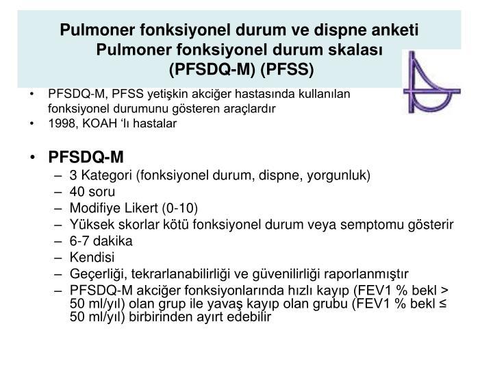 Pulmoner fonksiyonel durum ve dispne anketi