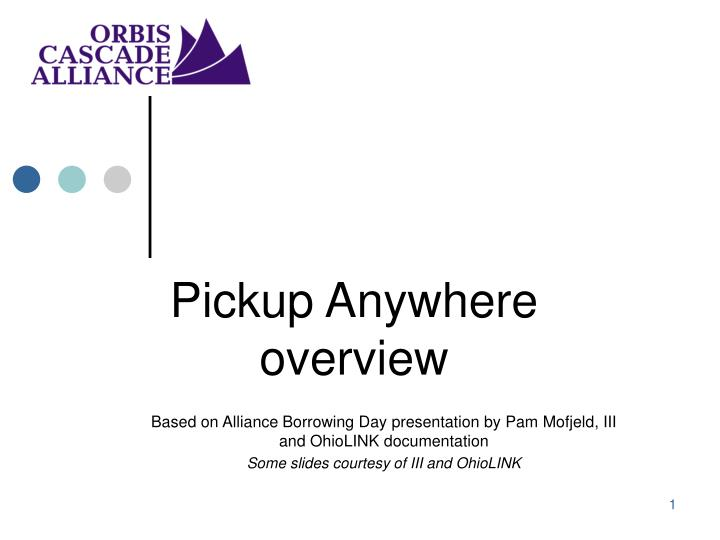 Pickup anywhere overview