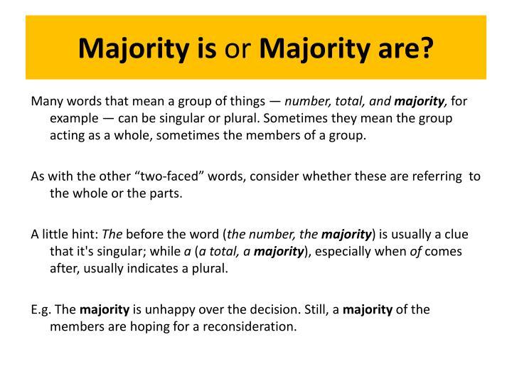 Majority is
