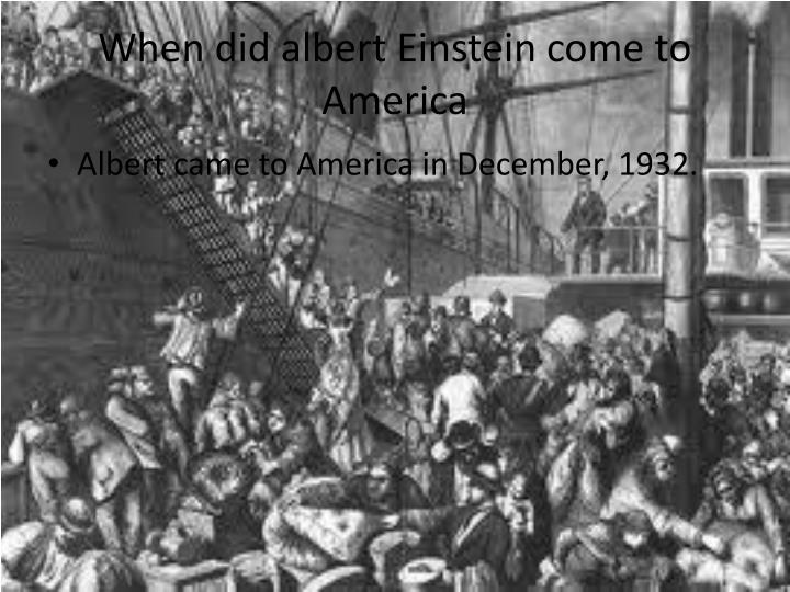 When did albert Einstein come to America