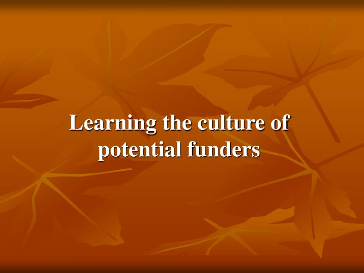 Learning the culture of potential funders