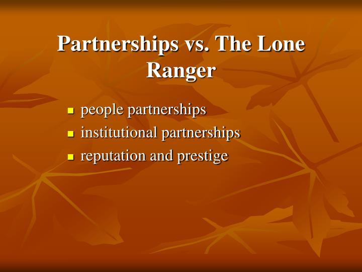 Partnerships vs. The Lone Ranger