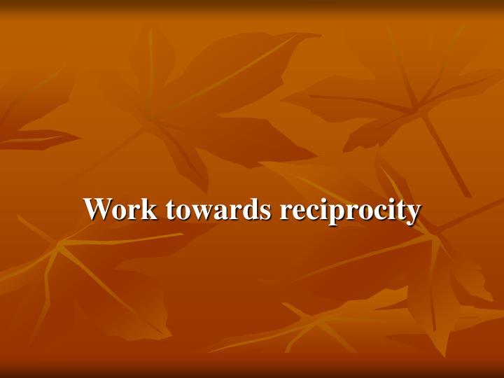 Work towards reciprocity