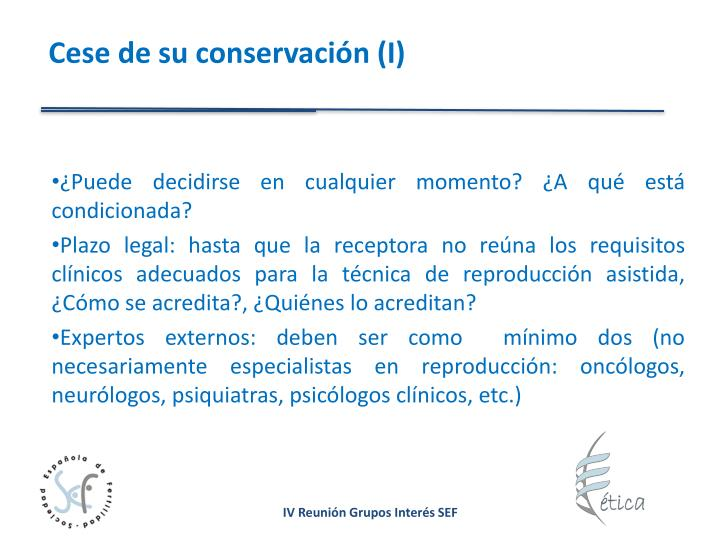 Cese de su conservación (I)