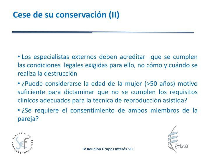 Cese de su conservación (II)