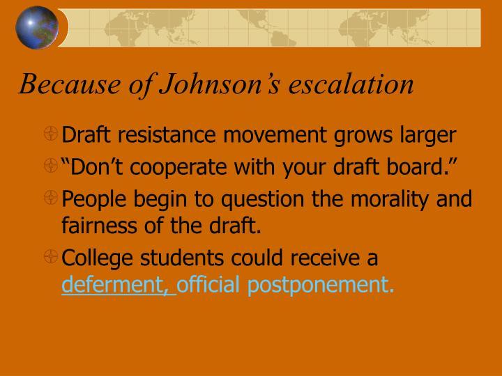 Because of Johnson's escalation