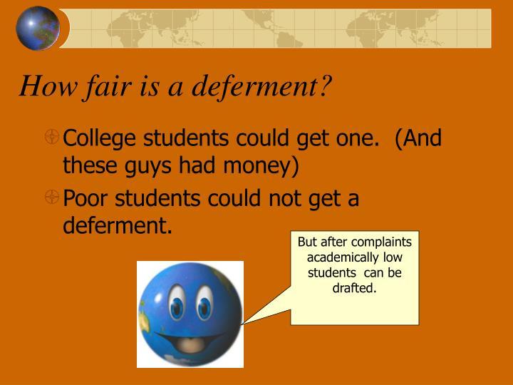 How fair is a deferment?