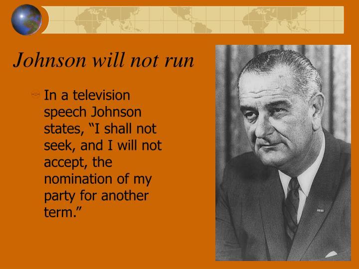 Johnson will not run