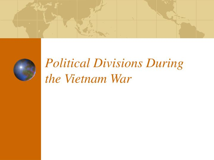 Political divisions during the vietnam war