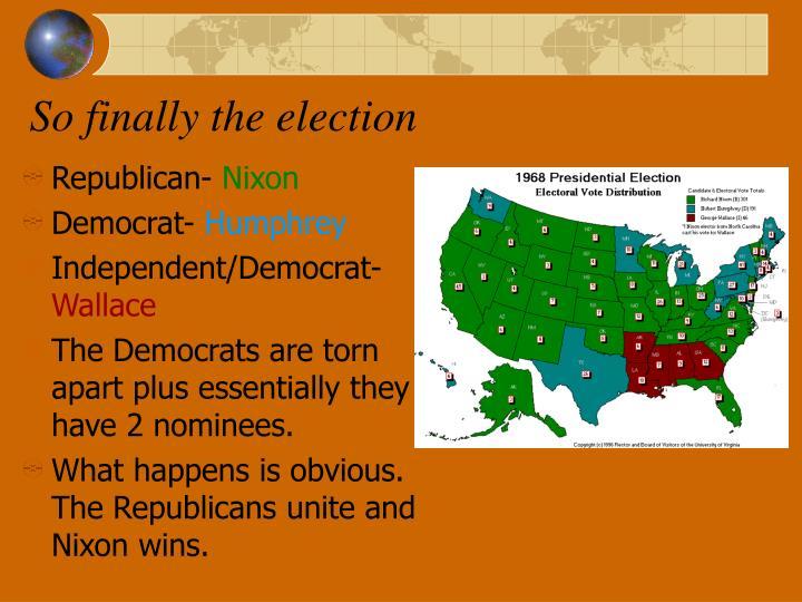 So finally the election