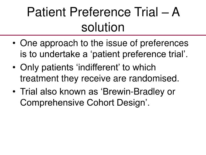 Patient Preference Trial – A solution
