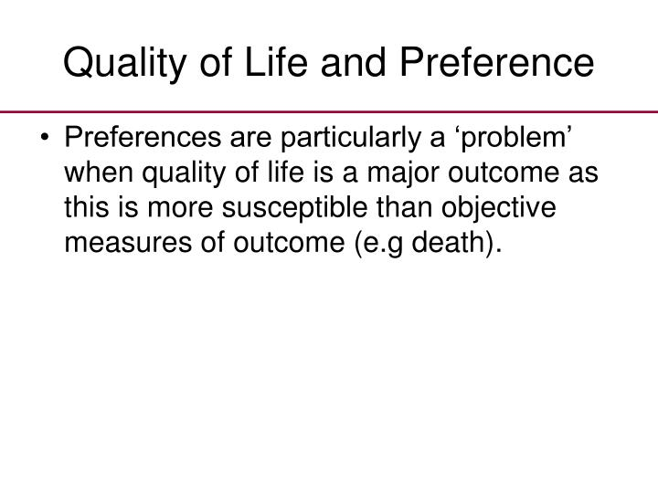 Quality of Life and Preference