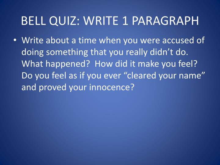 BELL QUIZ: WRITE 1 PARAGRAPH