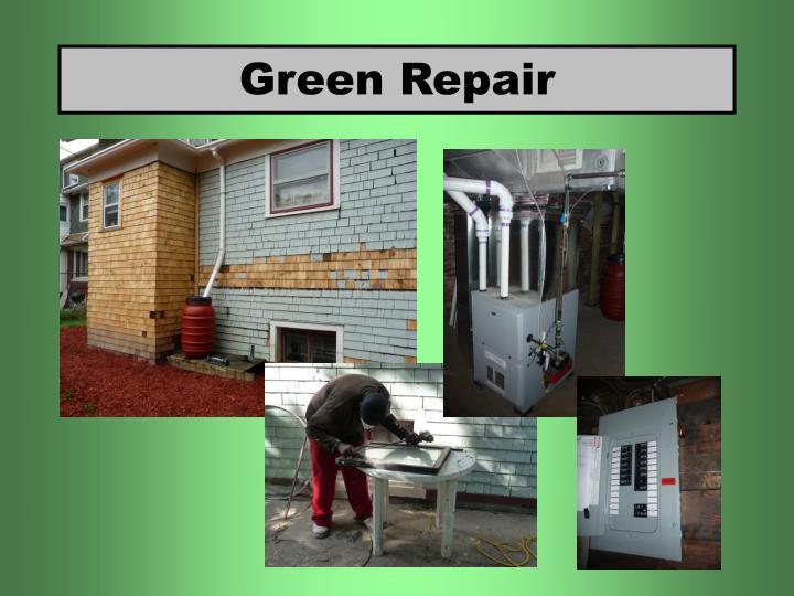 Green Repair