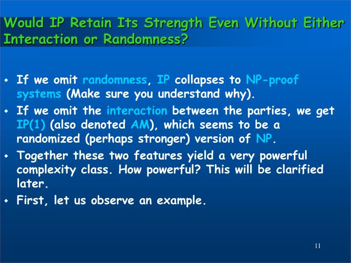 Would IP Retain Its Strength Even Without Either Interaction or Randomness?
